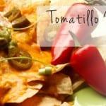 Tomatillo Nachos