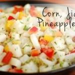 Corn, Jicama & Pineapple Salsa