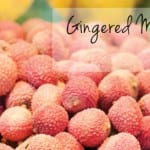 Gingered Mandarin Lychees