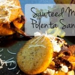 Sautéed Mushroom Polenta Sandwiches