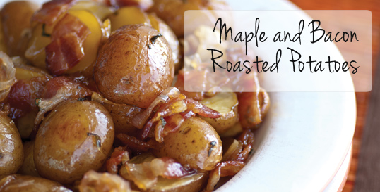 Maple and Bacon Roasted Potatoes