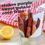 Stokes Purple® Sweet Potato Oven Fries