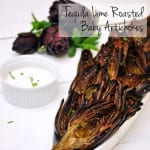 Tequila Lime Roasted Baby Artichokes