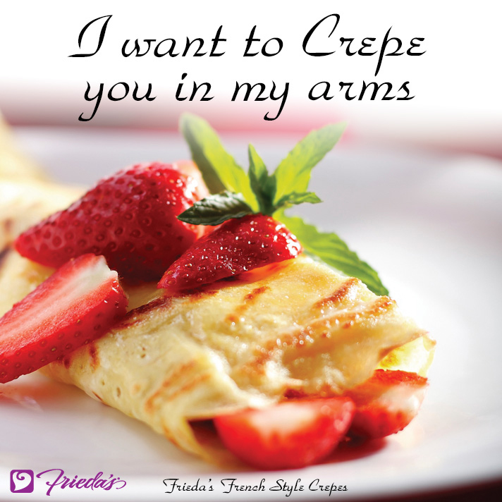 Frieda's Veggie Valentine: I want to Crepe you in my arms