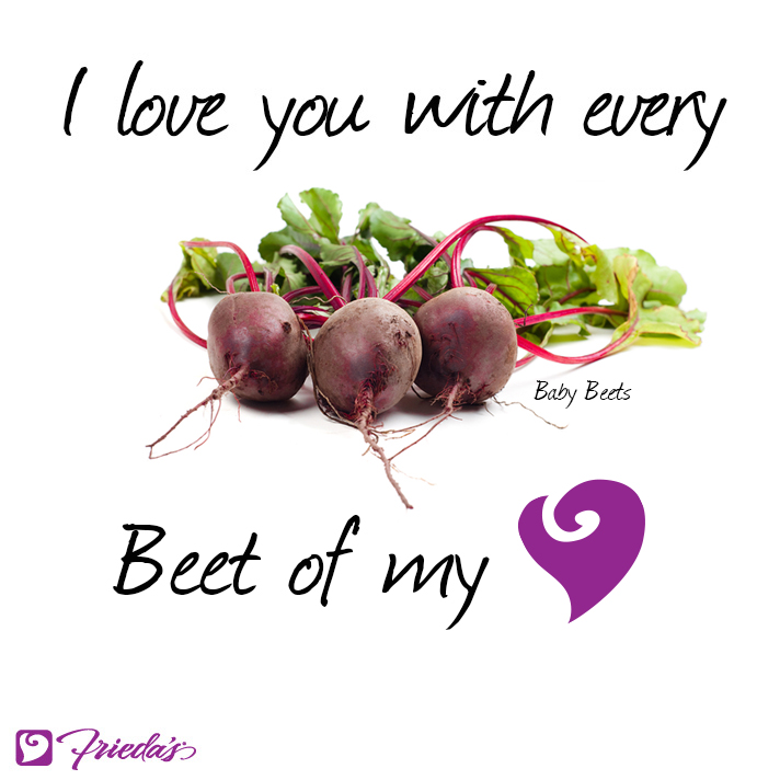 Frieda's Veggie Valentine: I love you with every beet of my heart