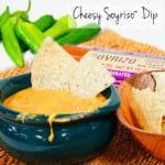 Cheesy Soyrizo™ Dip