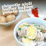 Chipotle Aioli Butter Babies™ Potato Salad