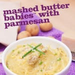 Mashed Butter Babies™ with Parmesan