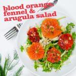 Blood Orange, Fennel, and Arugula Salad