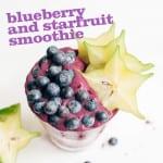 Blueberry & Starfruit Smoothie