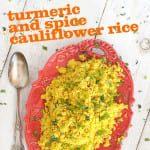 Turmeric & Spice Cauliflower Rice