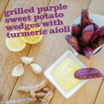 Grilled Purple Sweet Potato Wedges with Turmeric Aioli