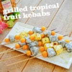 Grilled Tropical Fruit Kebabs