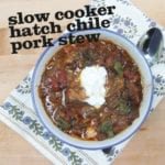 Slow Cooker Hatch Chile Pork Stew