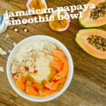 Jamaican Papaya Smoothie Bowl