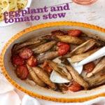 Eggplant and Tomato Stew