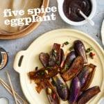 Five Spice Eggplant